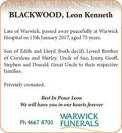 BLACKWOOD, Leon Kenneth Late of Warwick, passed away peacefully at Warwick Hospital on 15th January...