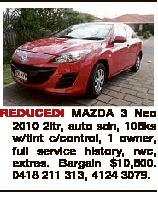 REDUCED! MAZDA 3 Neo 2010 2ltr, auto sdn, 105ks w/tint c/control, 1 owner, full service history, rwc...