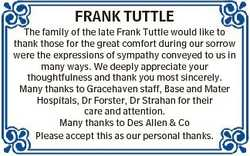 FRANK TUTTLE The family of the late Frank Tuttle would like to thank those for the great comfort dur...