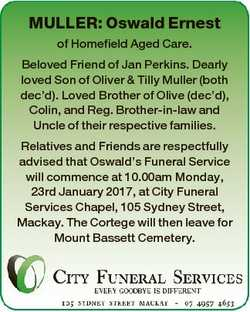 MULLER: Oswald Ernest of Homefield Aged Care. Beloved Friend of Jan Perkins. Dearly loved Son of Oli...