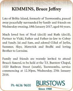 KIMMINS, Bruce Jeffrey Late of Bribie Island, formerly of Toowoomba, passed away peacefully surround...