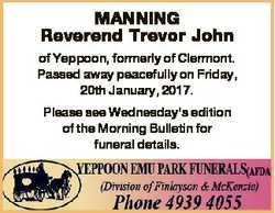 MANNING Reverend Trevor John of Yeppoon, formerly of Clermont. Passed away peacefully on Friday, 20t...