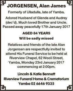 JORGENSEN, Alan James Formerly of Ulladulla, late of Yamba. Adored Husband of Glenda and Audrey (dec...