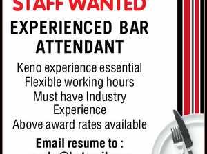 STAFF WANTED EXPERIENCED BAR ATTENDANT