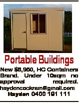 Portable Buildings New $5,950, HC Containers Brand. Under 10sqm no approval required. haydencockram@...
