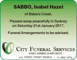 SABBO, Isabel Hazel of Bakers Creek. Passed away peacefully in Sydney on Saturday 21st January 2017....