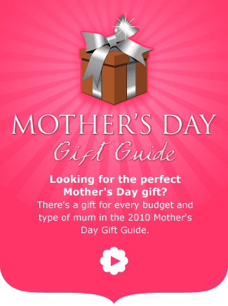 Mother's Day Gift Guide 2010