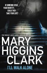 I'll Walk Alone by Mary Higgins Clark.