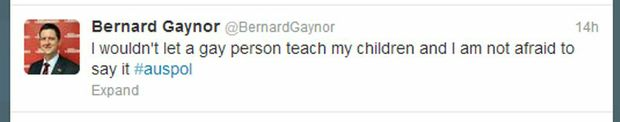 A tweet by Queensland Katter Party senate nominee Bernard Gaynor stating that he won't allow a gay person to teach his children.