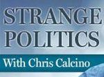 STRANGE POLITICS with Chris Calcino