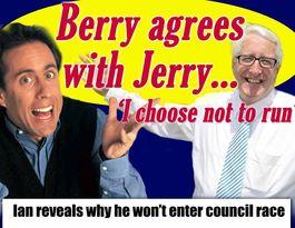 Berry reveals why he won't enter council race