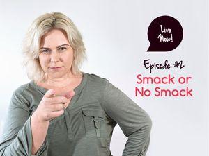 Live Now: Smack or No Smack?
