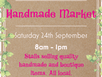 Handmade Market with stalls selling handmade crafts and quality boutique items. Refreshments available.