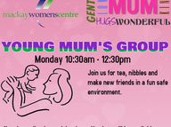 A fun, safe place for young mums and young mums to be.