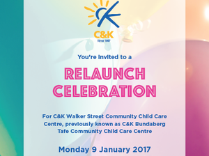 You are invited to a party to help us relaunch the C&K Walker Street Community Childcare Centre, formerly known as C&K Bundaberg TAFE Community Childcare Centre