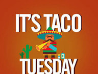 Come down to our first ever Taco Tuesday!