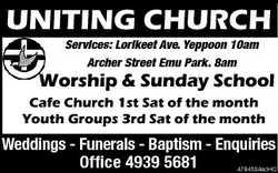 UNITING CHURCH Services: Lorikeet Ave. Yeppoon 10am Archer Street Emu Park. 8am Worship & Sun...