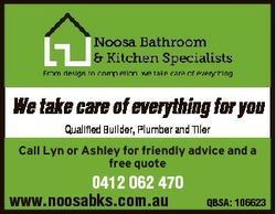 We take care of everything for you Qualified Builder, Plumber and Tiler Call Lyn or Ashley for fr...