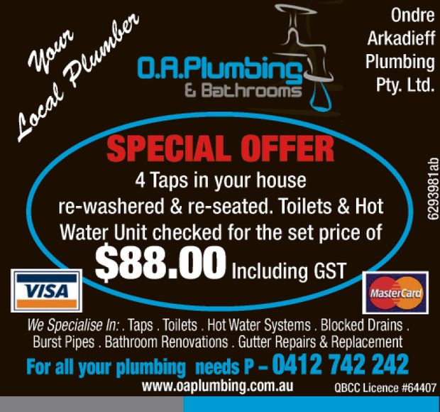 Your Local Plumber Ondre Arkadieff Plumbing Pty Ltd  SPECIAL OFFER 4 Taps in your house r...