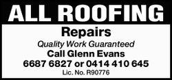 Repairs, Renewals Quality Work Guaranteed Glen Evans 6687 6827 OR 0414 410 645  Lic. No. R9...