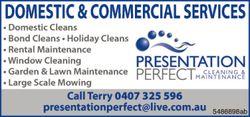 DOMESTIC & COMMERCIAL SERVICES Call Terry 0407 325 596 presentationperfect@live.com.au ...