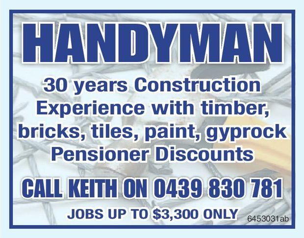 Local Handyman, 30 yeaars construction experience with timber, Bricks, Tiles, Paint, Gyprock,