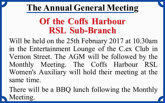 The Annual General Meeting Of the Coffs Harbour RSL Sub-Branch Will be held on the 25th February...