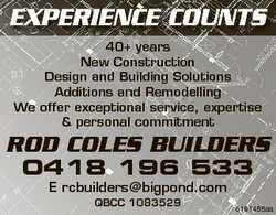 EXPERIENCE COUNTS 40+ years New Construction Design and Building Solutions Additions and Remodelling...