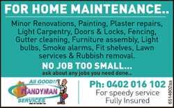 FOR HOME MAINTENANCE   Minor Renovations, Paining, Plaster repairs, Light Carpentry, Doors &a...