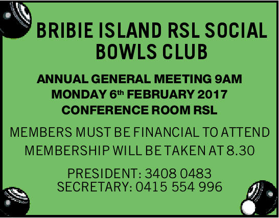 9AM MONDAY 6th FEBRUARY 2017 CONFERENCE ROOM RSL MEMBERS MUST BE FINANCIAL TO ATTEND MEMBERSHIP W...