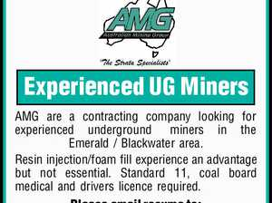 Experienced UG Miners   AMG are a contracting company looking for experienced underground miners in the Emerald / Blackwater area.   Resin injection/foam fill experience an advantage but not essential. Standard 11, coal board medical and drivers licence required.   Please email resume to: admin@australianmininggroup.com.au