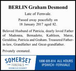 BERLIN Graham Desmond   Late of Fernvale.   Passed away peacefully on 18 January 2017 age...