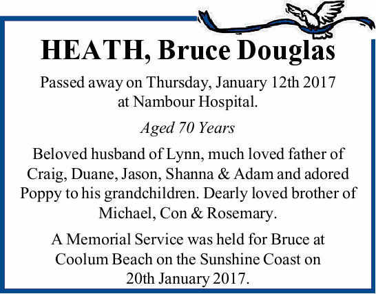 Passed away on Thursday, January 12th 2017 at Nambour Hospital. Aged 70 Years Beloved husband of...