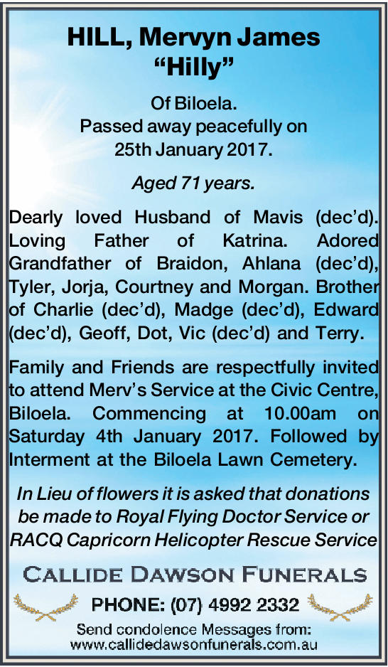 "HILL, Mervyn James ""Hilly"" Of Biloela. Passed away peacefully on 25th January 2017. A..."