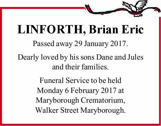 Passed away 29 January 2017. Dearly loved by his sons Dane and Jules and their families. Fu...