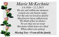 Marie McKechnie 3.6.1936 ~ 12.2.2015 We are sad within our memory Lonely are our hearts today For...