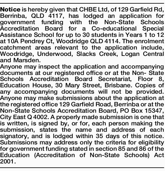 Notice is hereby given that CHBE Ltd, of 129 Garfield Rd, Berrinba, QLD 4117, has lodged an appli...