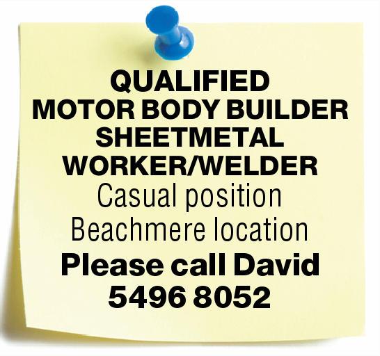 QUALIFIED MOTOR BODY BUILDER SHEETMETAL WORKER/WELDER   Casual position   Beachmere locat...