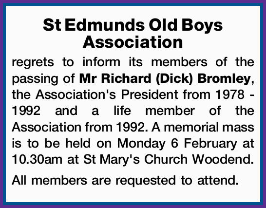 St Edmunds Old Boys Association regrets to inform its members of the passing of Mr Richard (Dick)...