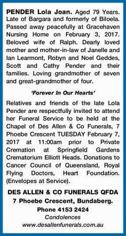 PENDER Lola Joan.   Aged 79 Years. Late of Bargara and formerly of Biloela. Passed away peace...