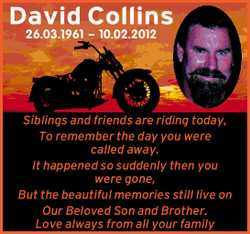 David Collins 26.03.1961 – 10.02.2012 Siblings and friends are riding today, To remember th...