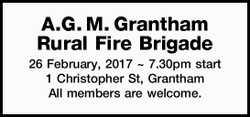 A.G. M. Grantham Rural Fire Brigade 26 February, 2017 ~ 7.30pm start 1 Christopher St, Grantham A...