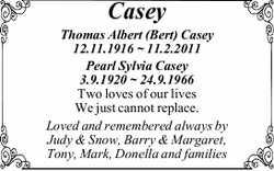 Casey Thomas Albert (Bert) Casey 12.11.1916 ~ 11.2.2011 Pearl Sylvia Casey 3.9.1920 ~ 24.9.1966 T...