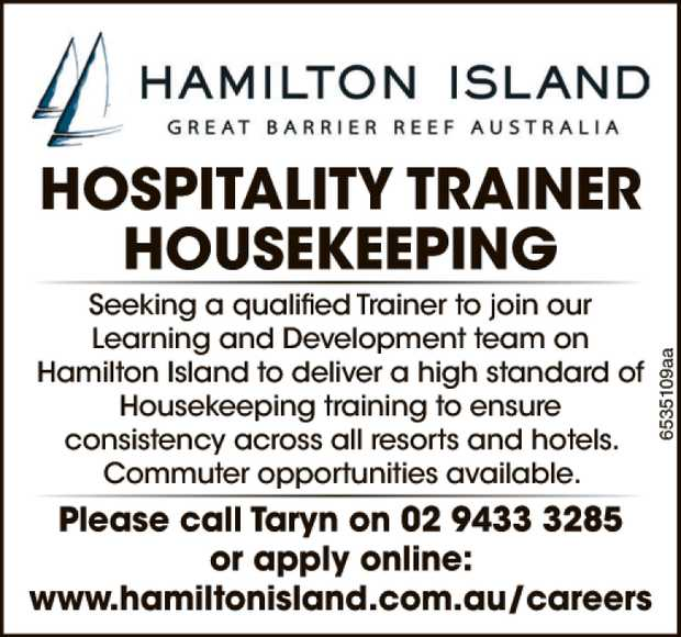 Hamilton Island Hospitality Trainer - Housekeeping    Seeking a qualified Trainer to join o...
