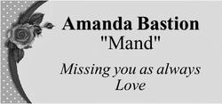"Amanda Bastion   ""Mand""   Missing you as always   Love"