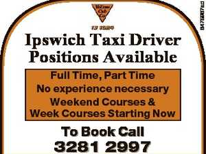 Full Time, Part Time No experience necessary Weekend Courses & Week Courses Starting Now To Book Call 3281 2997 6475967ad Ipswich Taxi Driver Positions Available
