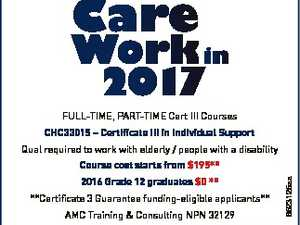 Care Work in 2017 FULL-TIME, PART-TIME Cert III Courses CHC33015 - Certificate III in Individual Support Qual required to work with elderly / people with a disability 2016 Grade 12 graduates $0 ** **Certificate 3 Guarantee funding-eligible applicants** AMC Training & Consulting NPN 32129 www.amctc.com.au | 0488 633 372 6523125aa Course cost ...