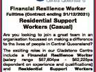 Financial Resilience Worker Fulltime (Contract ending 31/12/2021) Residential Support Workers (Casual) Are you looking to join a great team in an organisation focussed on making a difference to the lives of people in Central Queensland? The exciting roles in our Gladstone Centre include a Financial Resilience Worker (salary ...