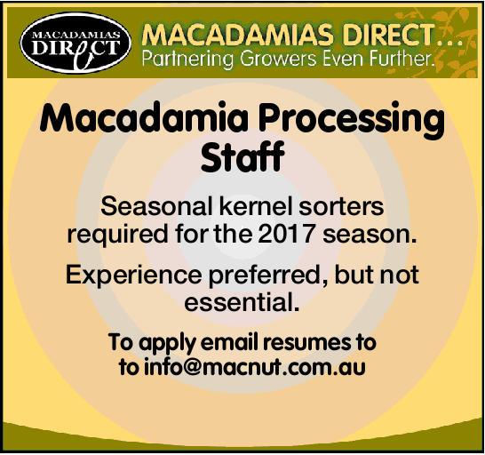 Macadamia Operating Staff Seasonal operatingstaff required for the 2017 season....