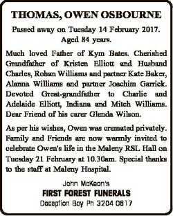 THOMAS, OWEN OSBOURNE Passed away on Tuesday 14 February 2017. Aged 84 years. Much loved Father of K...